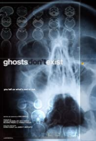Primary photo for Ghosts Don't Exist