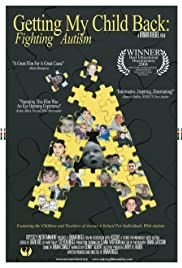 Getting My Child Back: Fighting Autism Poster