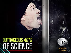 Outrageous Acts of Science (2012)