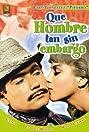 Qué hombre tan sin embargo (1967) Poster