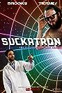 Suckatron (2014) Poster