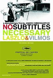 No Subtitles Necessary: Laszlo & Vilmos(2008) Poster - Movie Forum, Cast, Reviews