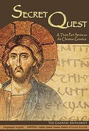 Secret Quest: A Three Part Series on the Christian Gnostics Poster