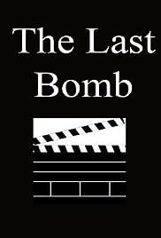 The Last Bomb Poster