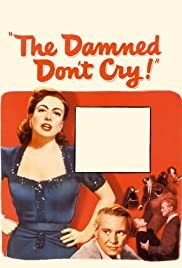 The Damned Don't Cry (1950) 1080p