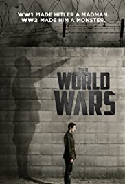 The World Wars Poster - TV Show Forum, Cast, Reviews