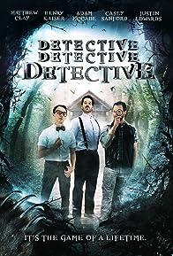 Primary photo for Detective Detective Detective