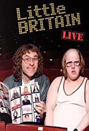 Little Britain: Live (2006) Poster - Movie Forum, Cast, Reviews