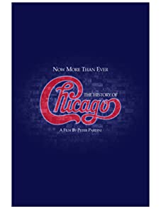 Now More Than Ever: The History of Chicagoนาว มอร์ แดน เอเวอร์: ประวัติวงชิคาโก