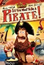 So You Want to Be a Pirate! (2012) Poster