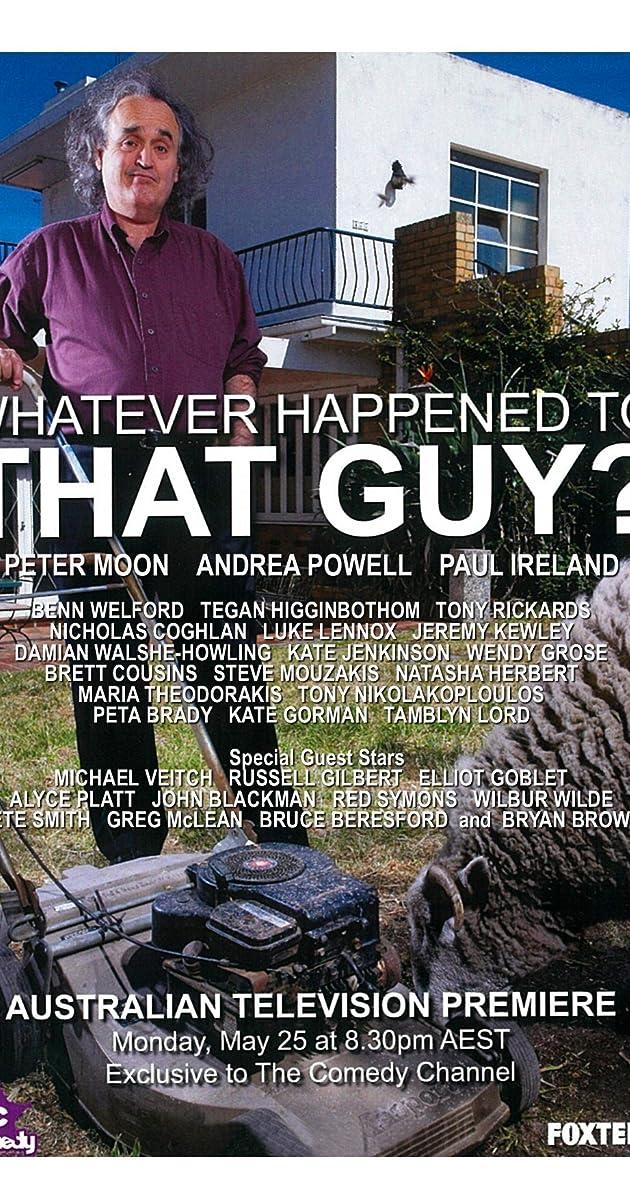 Whatever Happened To That Guy Tv Series 2009 Full Cast Crew