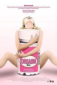Orgasm Inc. (2011) Poster - Movie Forum, Cast, Reviews