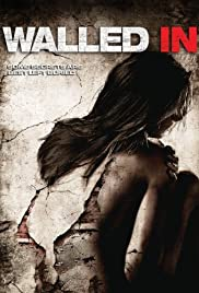 Walled In (2009) Poster - Movie Forum, Cast, Reviews