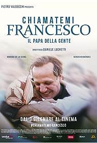 Chiamatemi Francesco - Il Papa della gente (2015)