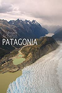 Mpeg movie trailers download Project Acheron: Patagonia by none [720x480]