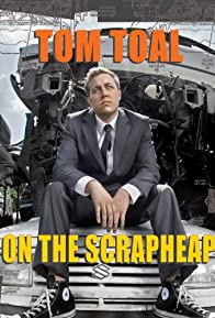 Primary photo for Tom Toal: On the Scrapheap