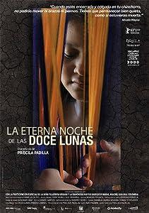 Hollywood movies watch online La eterna noche de las doce lunas by Oscar Ruiz Navia [movie]