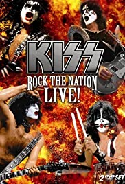 Kiss: Rock the Nation - Live(2005) Poster - Movie Forum, Cast, Reviews