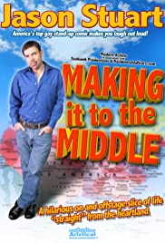 Jason Stuart: Making It to the Middle Poster