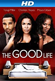 The Good Life (2012) Poster - Movie Forum, Cast, Reviews