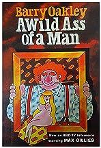 A Wild Ass of a Man