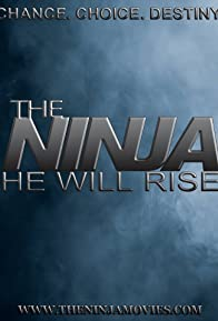 Primary photo for The Ninja He Will Rise