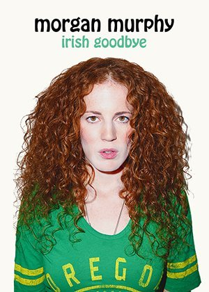 Where to stream Morgan Murphy: Irish Goodbye