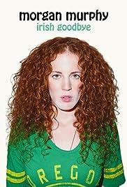 Morgan Murphy: Irish Goodbye (2014) 720p