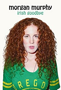 Primary photo for Morgan Murphy: Irish Goodbye