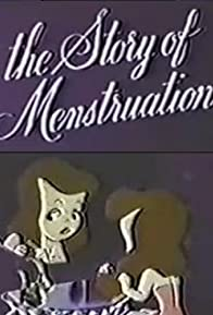 Primary photo for The Story of Menstruation