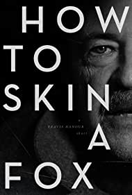 How to Skin a Fox (2014)