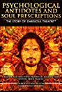 Psychological Antidotes and Soul Prescriptions: The Story of Darksoul Theatre (2013) Poster