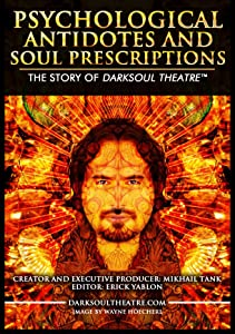 Downloads free movie yahoo Psychological Antidotes and Soul Prescriptions: The Story of Darksoul Theatre by [hdv]