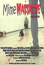 Mime Massacre