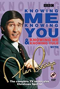 Primary photo for Knowing Me, Knowing You with Alan Partridge
