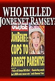 Who Killed JonBenet Ramsey? Poster