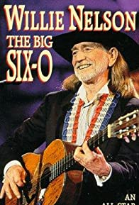 Primary photo for Willie Nelson: The Big Six-0