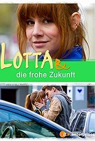 Lotta & die frohe Zukunft (2013)