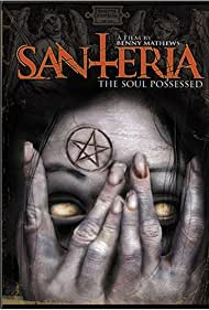 Santeria: The Soul Possessed (2012)