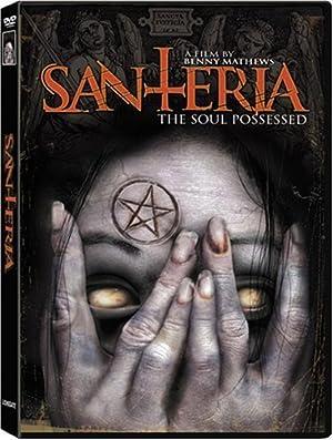 Horror Santeria: The Soul Possessed Movie