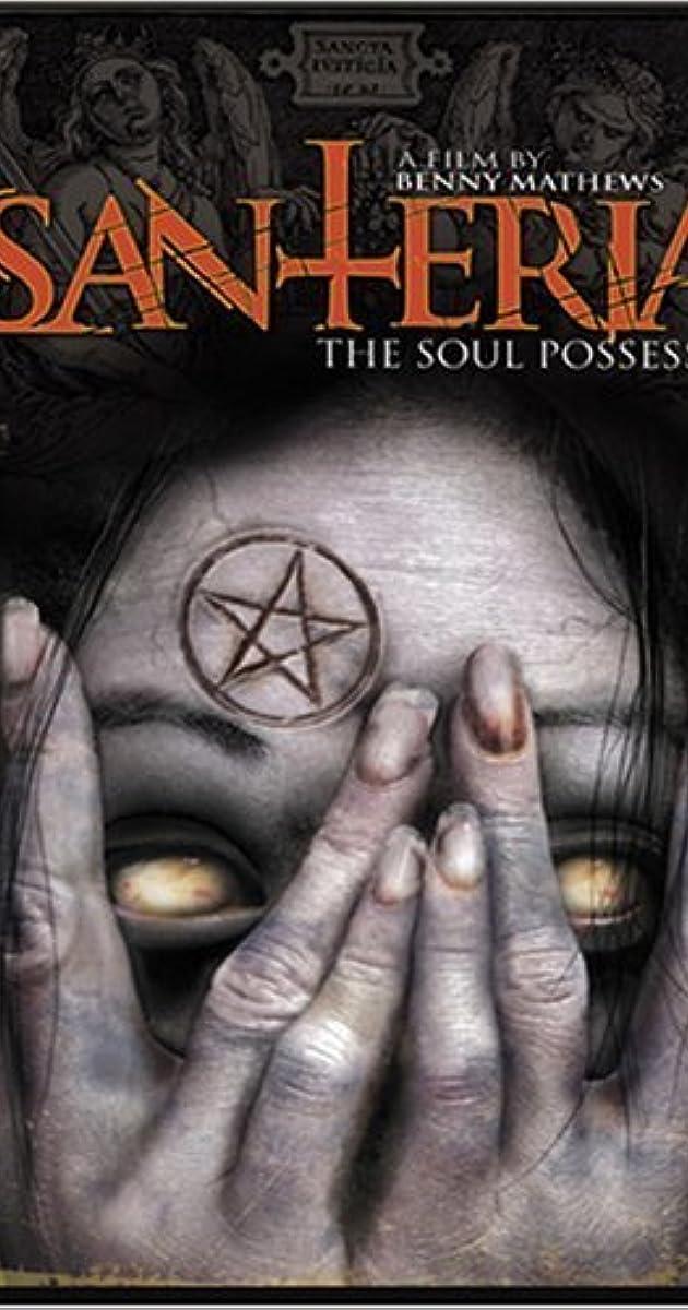 Santeria: The Soul Possessed (Video 2012) - IMDb