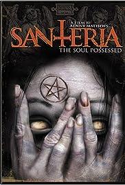 Santeria: The Soul Possessed Poster