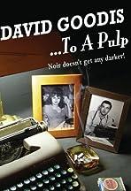 David Goodis: To a Pulp