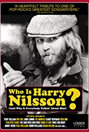 Who Is Harry Nilsson (And Why Is Everybody Talkin' About Him?) (2010) Poster - Movie Forum, Cast, Reviews