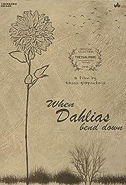 When Dahlias Bend Down Poster