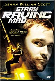 Stark Raving Mad (2002) Poster - Movie Forum, Cast, Reviews