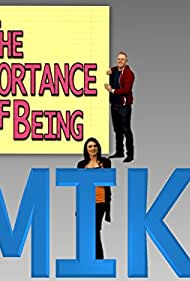 Importance of Being Mike (2013)