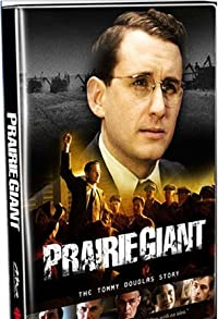 Primary photo for Prairie Giant: The Tommy Douglas Story