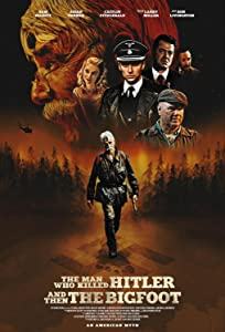 New movie dvdrip free download The Man Who Killed Hitler and Then The Bigfoot [720x594]