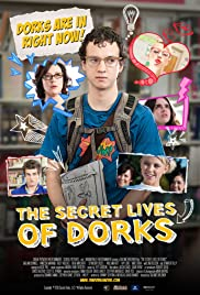 The Secret Lives of Dorks (2013) Poster - Movie Forum, Cast, Reviews